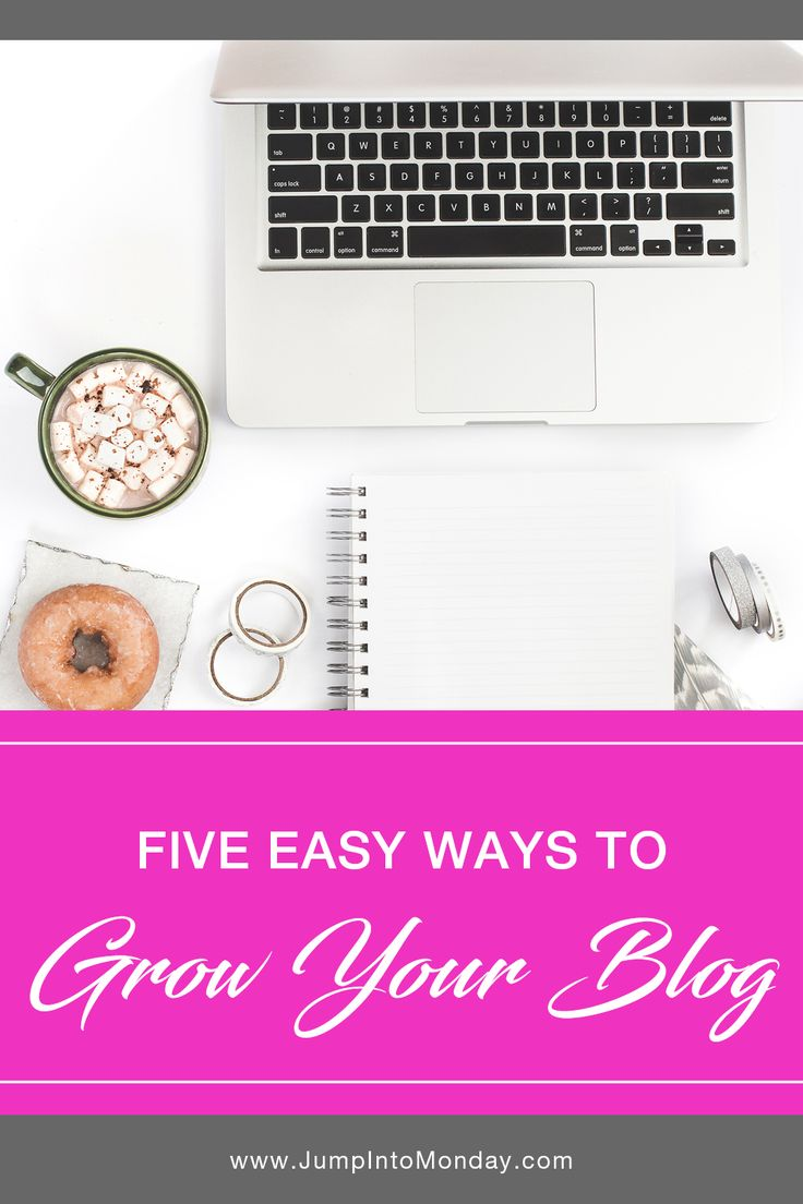 Five Easy Ways To Grow Your Blog. Great post!