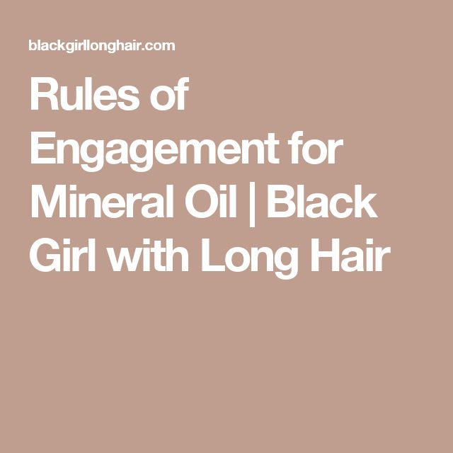 Rules of Engagement for Mineral Oil   Black Girl with Long Hair