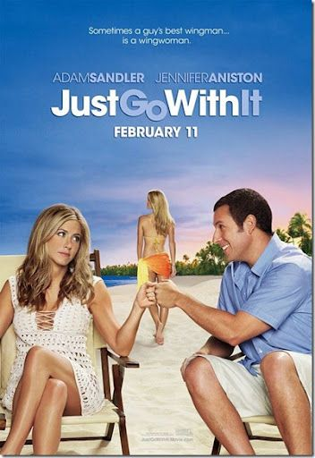 """Just Go With It"" Love this movie"
