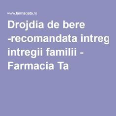 Drojdia de bere -recomandata intregii familii - Farmacia Ta