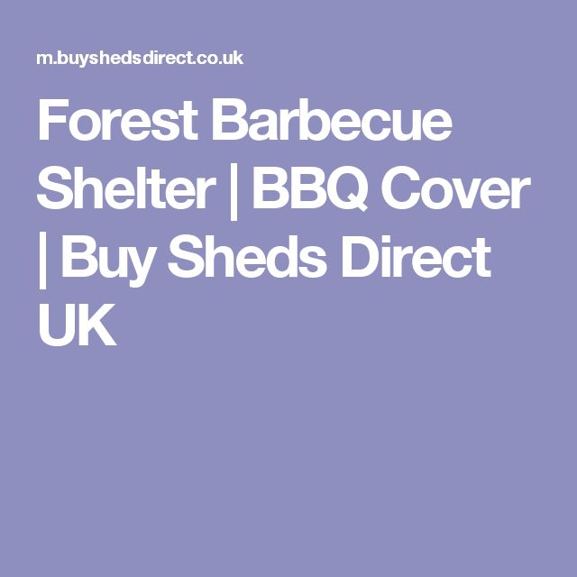 Forest Barbecue Shelter | BBQ Cover | Buy Sheds Direct UK