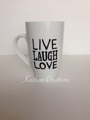 Live Laugh Love Ceramic Mug by Kaithan Creations.  Can be personalized.  Visit my Facebook page for more creatiosn or to place your order.  https://www.facebook.com/kaithancreations/photos/a.218304591702629.1073741829.216663808533374/463236850542734/?type=3