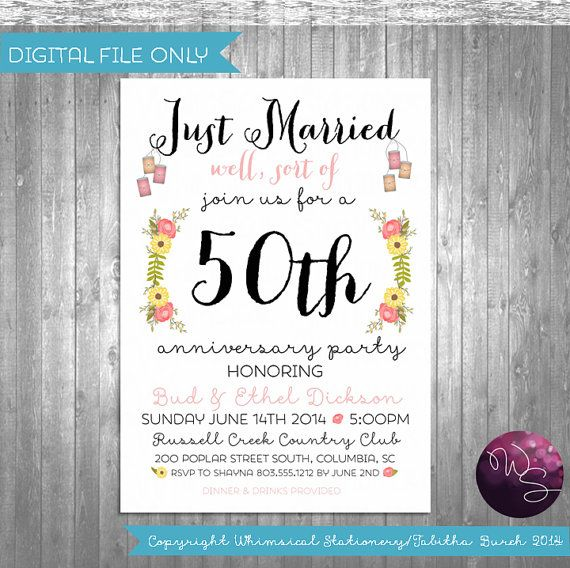 "50th Wedding Anniversary Quotes: Anniversary Invitation ""Just Married, Sort Of"" (Printable"