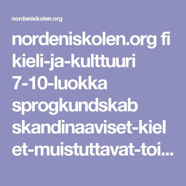 nordeniskolen.org fi kieli-ja-kulttuuri 7-10-luokka sprogkundskab skandinaaviset-kielet-muistuttavat-toisiaan
