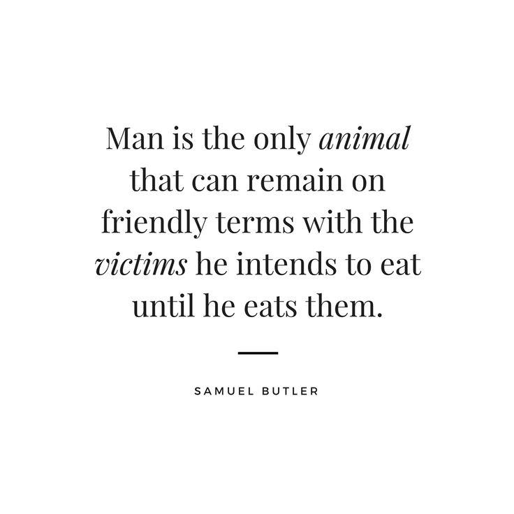 Man is the only animal... #veganquotes #vegan