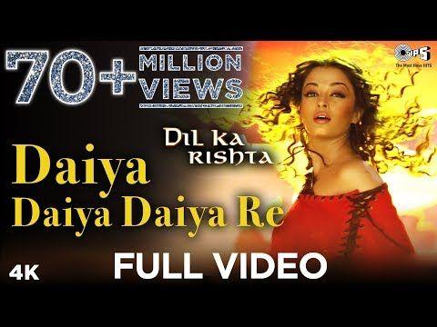 Daiya Daiya Daiya Re Video Song Dil Ka Rishta Aishwarya Rai Arjun Rampal Alka Yagnik Youtube Lagu
