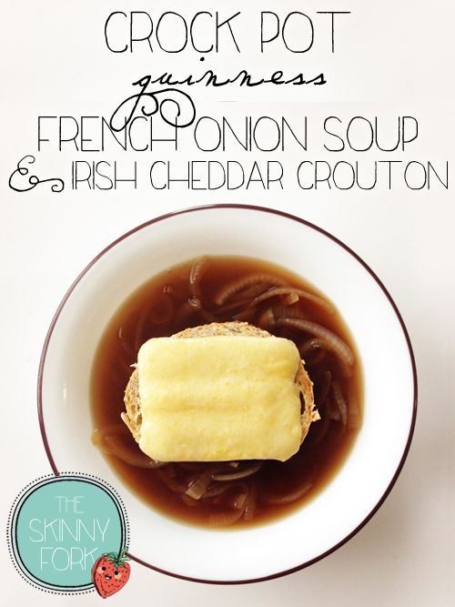 Crock Pot Guinness French Onion Soup & Irish Cheddar Crouton - Skinny and healthified! Less than 300 calories in a full serving of soup, crouton and cheese included!