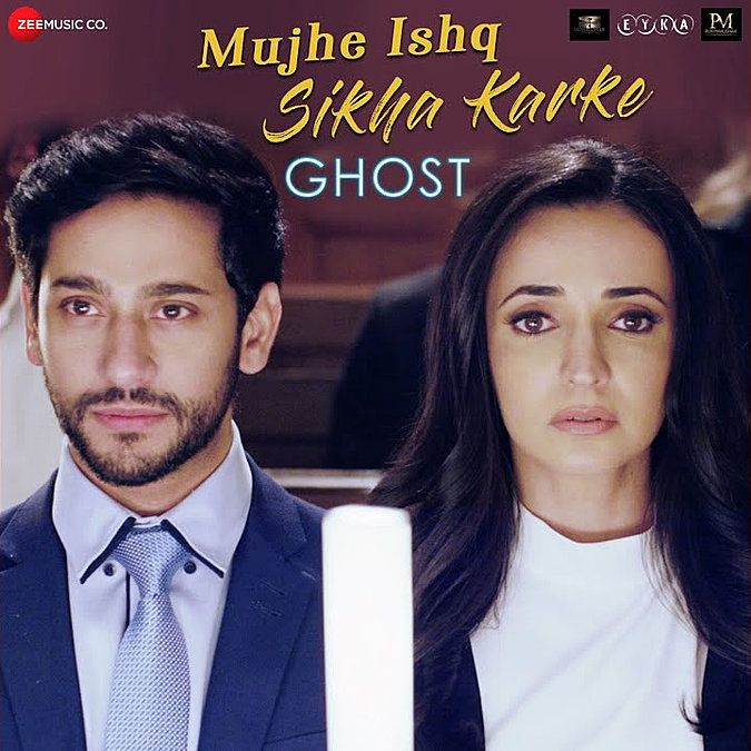 Mujhe Ishq Sikha Karke Lyrics Ghost 2019 Jyotica Tangri Lyrics Songs Ghost Movies