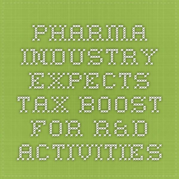 Pharma Industry Expects Tax Boost for R&D activities