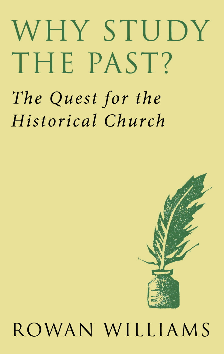 Why Study The Past? The Quest for the Historical Church.  Reissued January 2014.