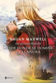 Desde donde se domine la llanura. Megan Maxwell