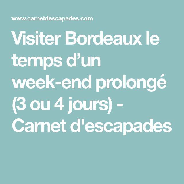 Visiter Bordeaux le temps d'un week-end prolongé (3 ou 4 jours) - Carnet d'escapades