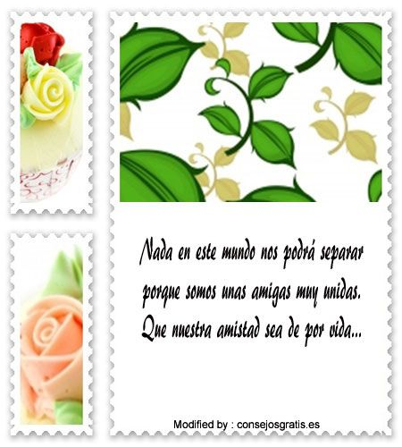 frases y tarjetas de amistad para compartir,buscar frases de amistad:  http://www.consejosgratis.es/los-mensajes-mas-bonitos-para-mis-mejores-amigas/