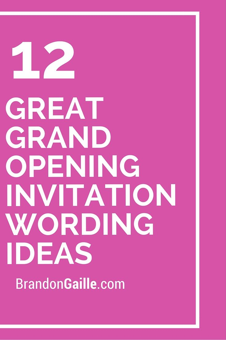12 Great Grand Opening Invitation Wording Ideas