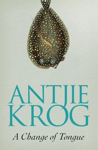 A Change of Tongue by Antjie Krog. $7.07