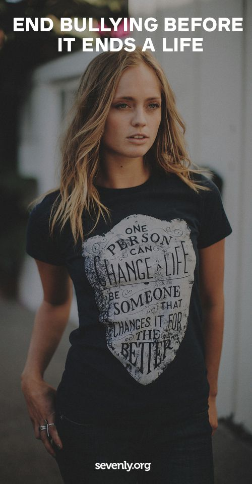 It is scary to think that your child may be bullied in school, and it is all too true of a reality. We have all encountered bullying in some form. These products help stop bullying with an amazing message, helping people realize the damage bullying can cause. Help make a difference today: http://www.sevenly.org/?cid=InflPinterest0002Anna