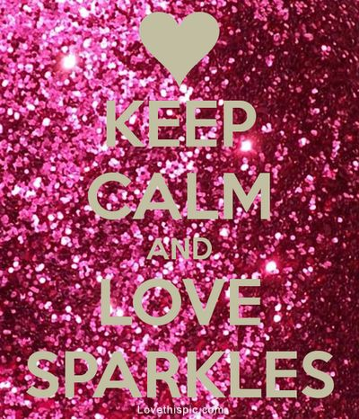 Keep Calm & Love Sparkles