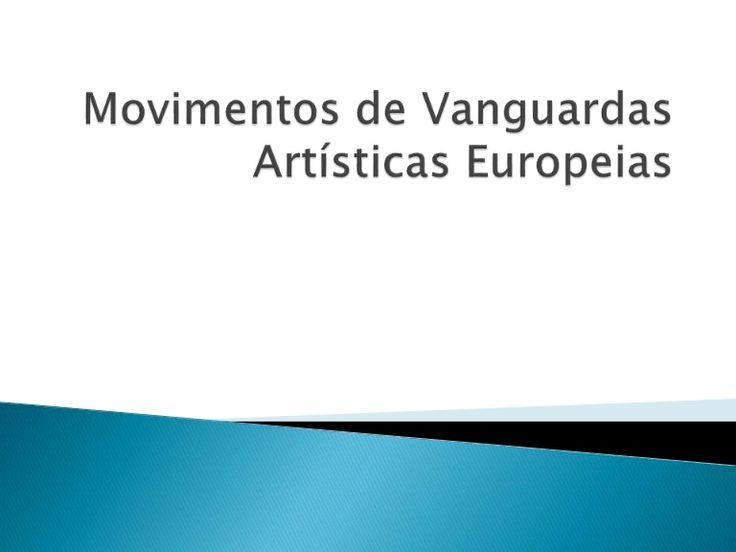 Resumo do contexto histórico e características dos movimentos de Vanguardas europeias no início do século XX