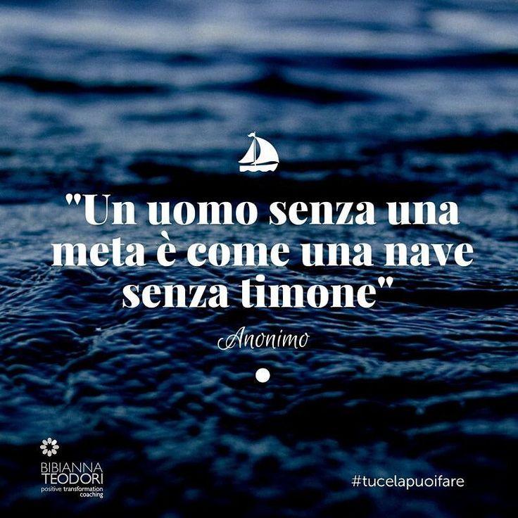 """""""Un uomo senza una meta è come una nave senza timone"""" - Anonimo #citazioni #motivazione #nave #uomo #aforismi #coaching by bibiannateodoricoach"""