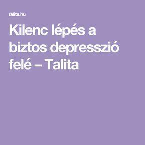 Kilenc lépés a biztos depresszió felé – Talita