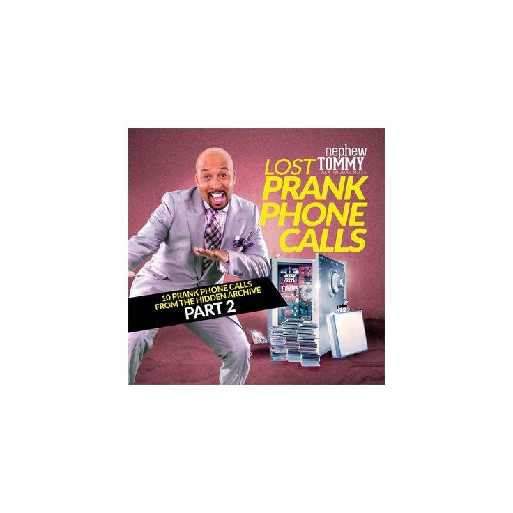 Nephew Tommy - Lost Prank Phone Calls Part 2 (CD)