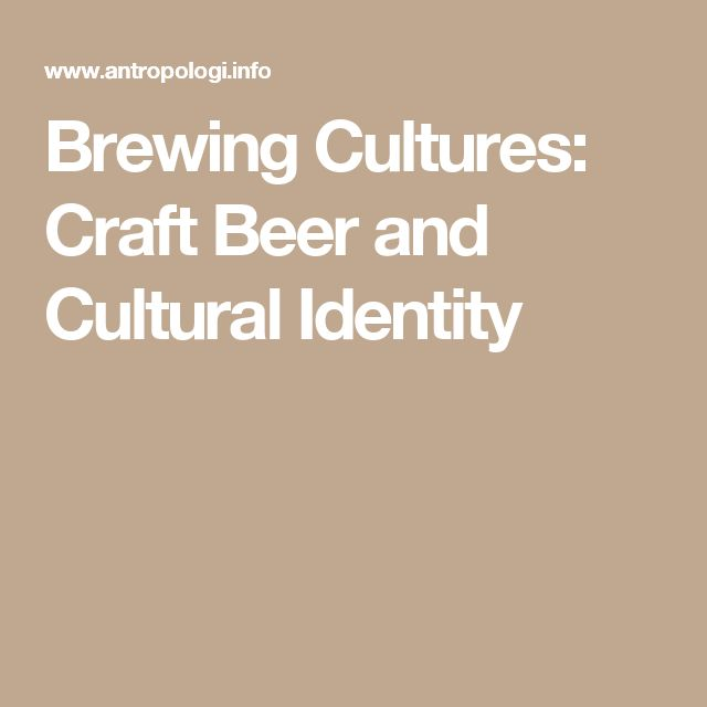 Brewing Cultures: Craft Beer and Cultural Identity