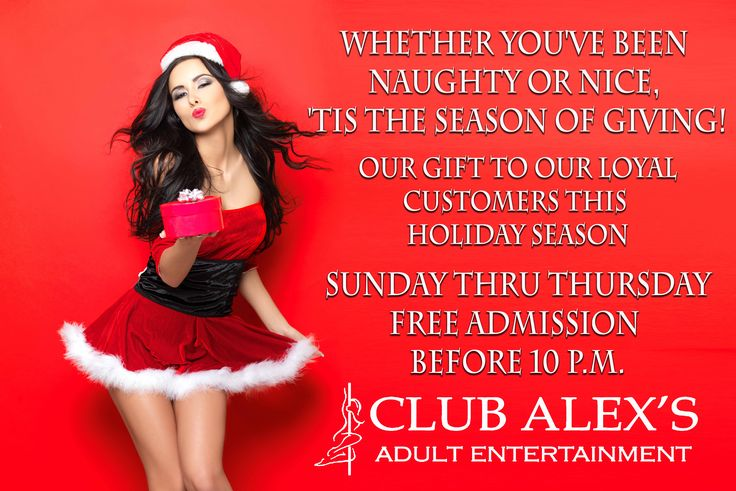"""@clubalexs #clubalexs Whether you've been naughty or nice """"Tis The Season Of Giving!!"""" Our gift to our loyal customers this holiday season Sunday thru Thursday free admission before 10 PM #stripclubs #specials #stripclub #nightlife #strippers #showgirl  #lapdance #femalestrippers #bottles #adultentertainment #poledance  #latenight #drinks #drink #entertainment #stoughton"""