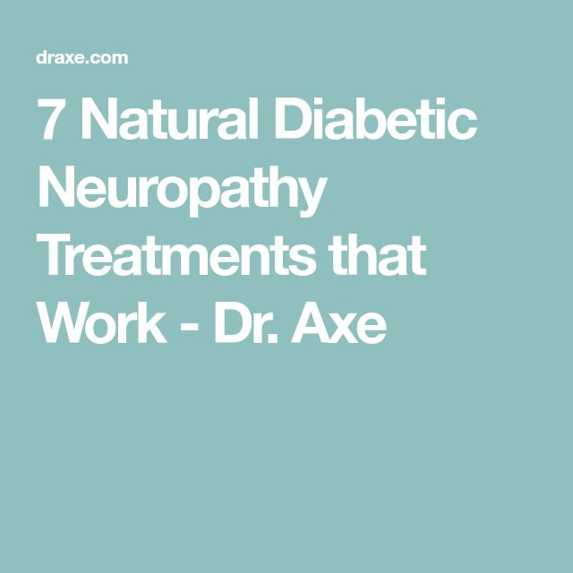7 Natural Diabetic Neuropathy Treatments that Work - Dr. Axe