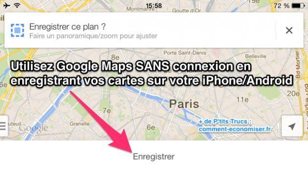 Une astuce pour utiliser Google Maps sur Androïd ou IPhone sans aucune connexion