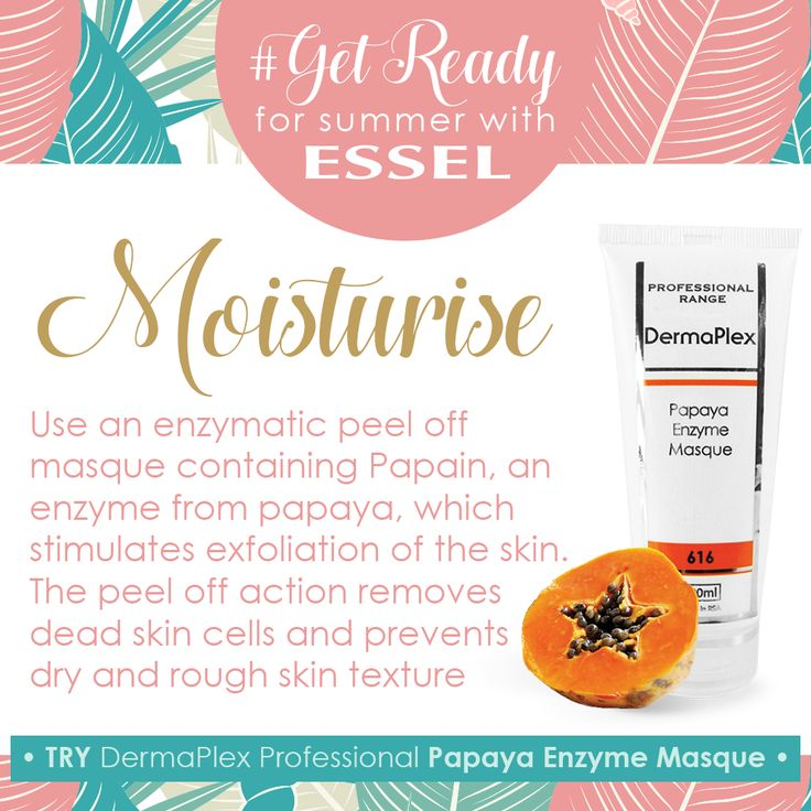 #getReadyForSummer with #esselProducts  #Moisturise.  Use an enzymatic peel off masque containing Papain, an enzyme from the papaya, which stimulates exfoliation of the skin. The peel off action removes dead skin cells and prevents dry and rough skin texture. Try DermaPlex Professional Papaya Enzyme Masque.
