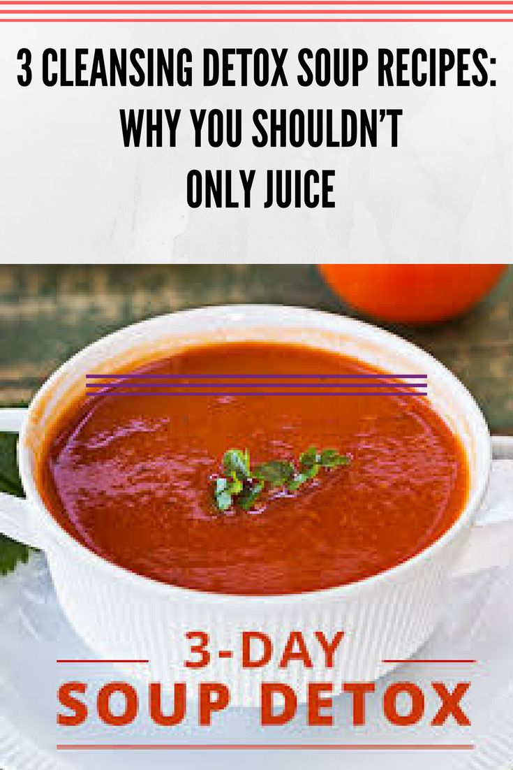 3 Cleansing Detox Soup Recipes: Why You Shouldn't Only Juice http://wp.me/p8Hrfc-1P