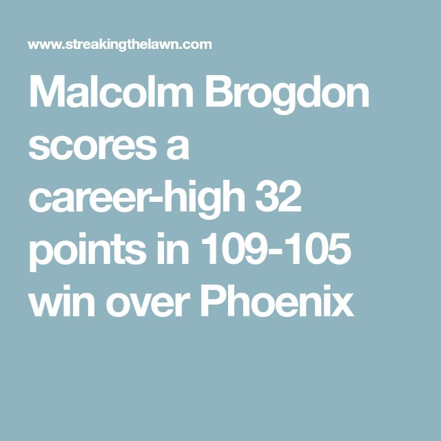 Malcolm Brogdon scores a career-high 32 points in 109-105 win over Phoenix
