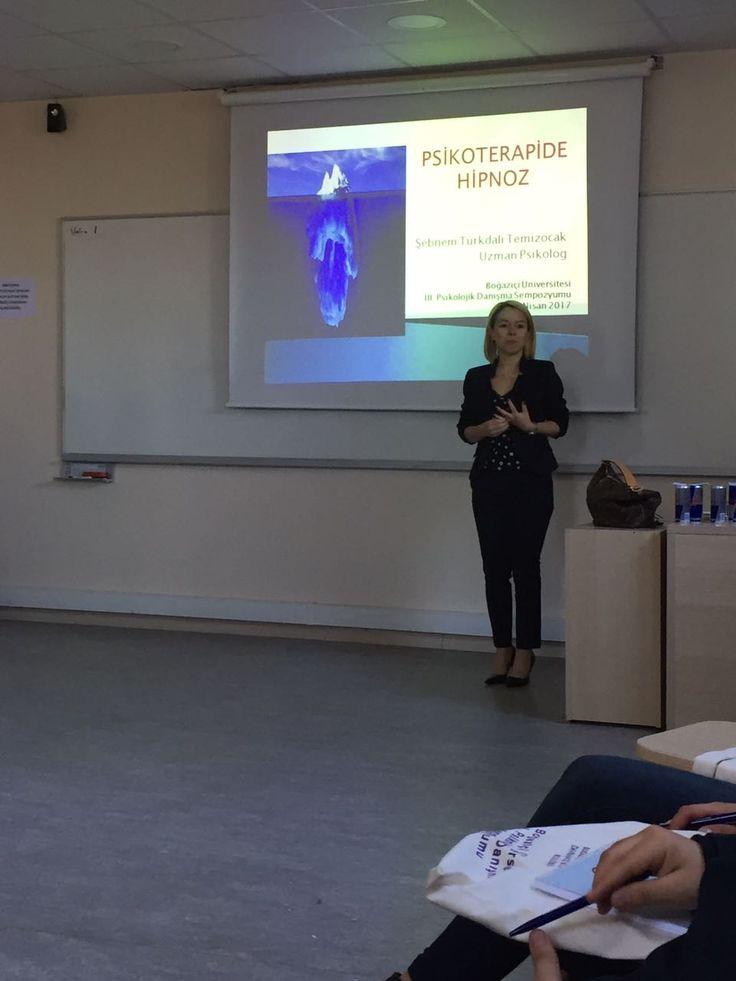 """Uzman Psikolog Şebnem TÜRKDALI TEMİZOCAK  Boğaziçi Üniversitesi 3. Psikolojik Danışma Sempozyumunda """" Hipnoz ve Psikoterapide Uygulamaları """" konulu seminer verdi."""
