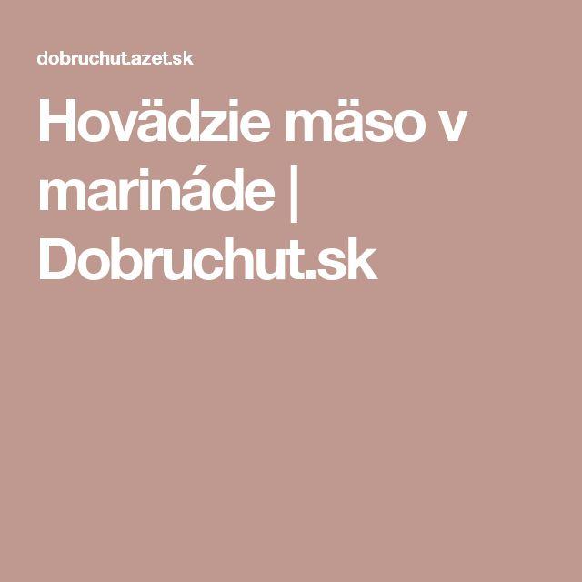 Hovädzie mäso v marináde | Dobruchut.sk