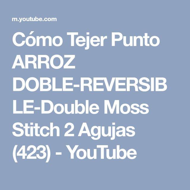 Cómo Tejer Punto ARROZ DOBLE-REVERSIBLE-Double Moss Stitch 2 Agujas (423) - YouTube
