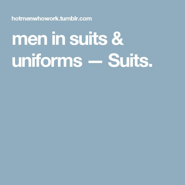 men in suits & uniforms — Suits.