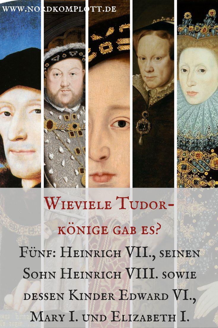 Wieviele Tudorkönige gab es? Fünf: Heinrich VII., seinen Sohn Heinrich VIII. sowie dessen Kinder Edward VI., Mary I. und Elizabeth I.