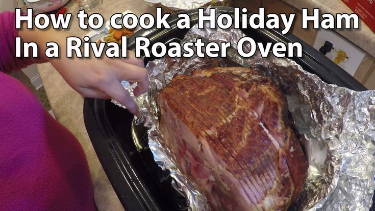 How To Cook A Ham With A Rival Roaster Oven Roaster