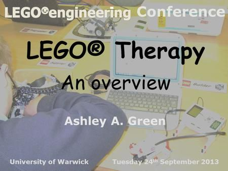 Conference Ashley A. Green University of Warwick Tuesday 24 th September 2013.