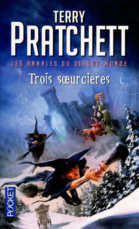 Les annales du Disque-Monde, Tome 6 : Trois soeurcières: Amazon.fr: Terry Pratchett: Livres