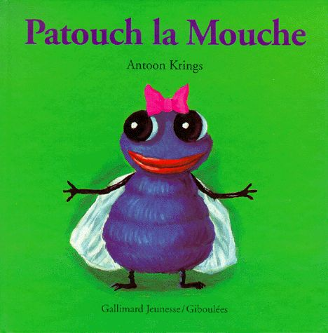 Patouch la Mouche. Antoon Krings - Decitre - 9782070587803 - Livre