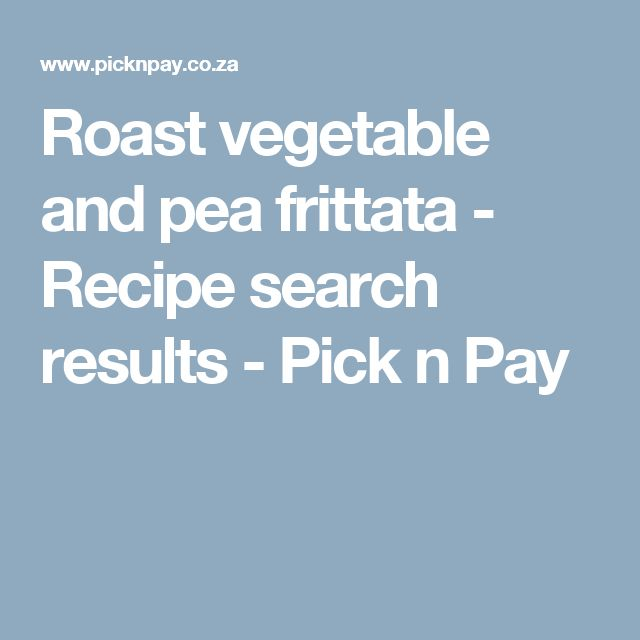 Roast vegetable and pea frittata - Recipe search results - Pick n Pay
