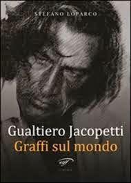 Segnavia: Per sapere tutto (o quasi) su Gualtiero Jacopetti,...