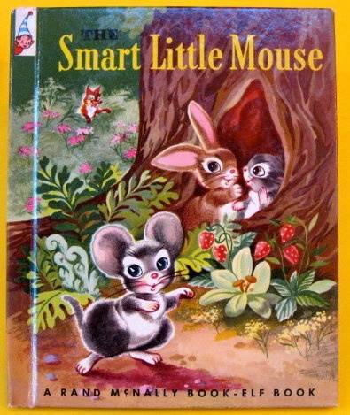 ''The Smart Little Mouse'', illustrations by Katherine Phillips ~ Rand McNally Elf Book 1951