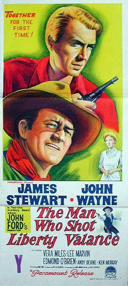 The Man Who Shot Liberty Valance (1962) - Directed by John Ford and starring John Wayne, James Stewart and Vera Miles.