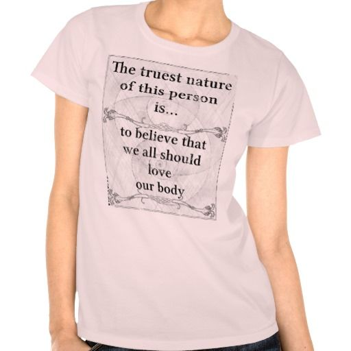 The truest nature: love body life tees
