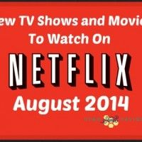 Netflix Instant Streaming: New TV Shows and Movies in AUGUST 2014!