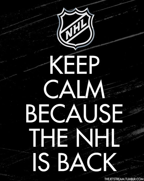 Keep calm and..... Oh who am I kidding?!?! Freak the f out because hockey is back!!!!!!!!!!!!!!!!!!!!!!!!!