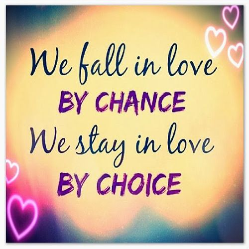 We fall in love by CHANCE. We stay in love by CHOICE. http://www.engineeredlifestyles.com/blog/relationships/10-surprising-health-benefits-of-love/ #love #relationship