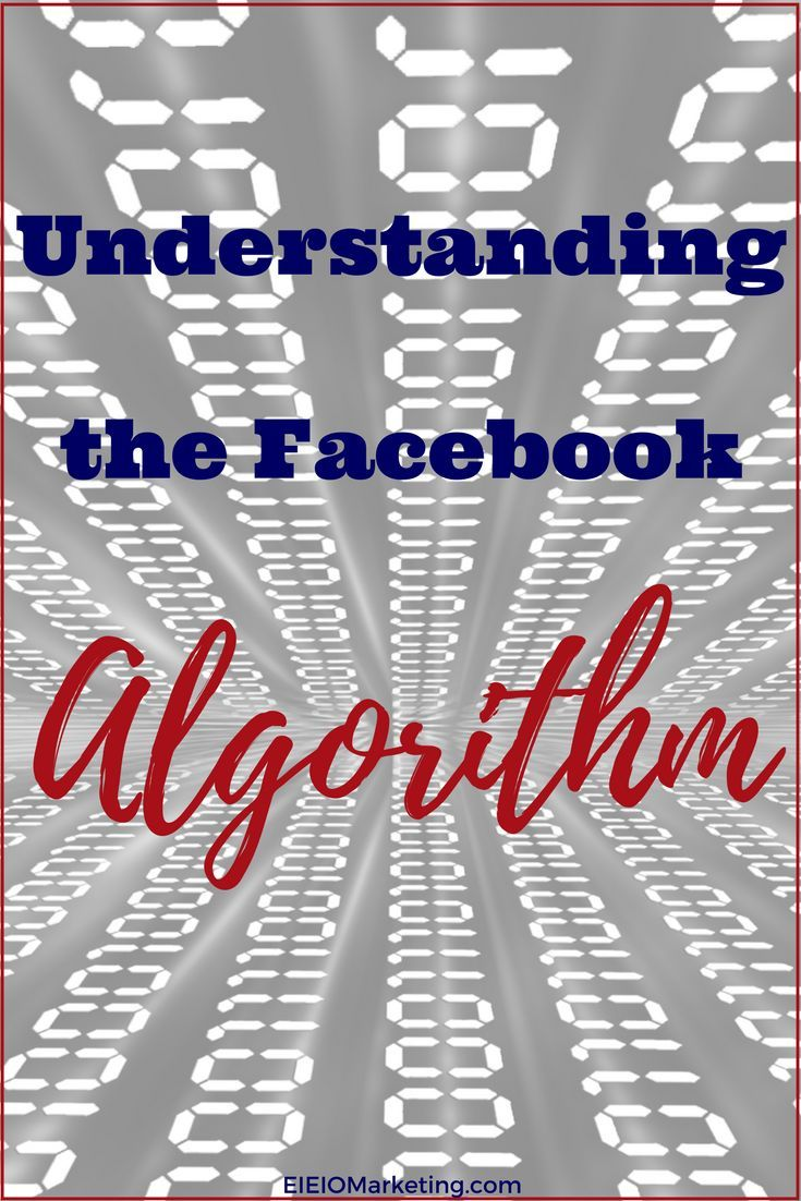 Understand the Facebook Algorithm and boost organic engagement with EIEIOMarketing.com